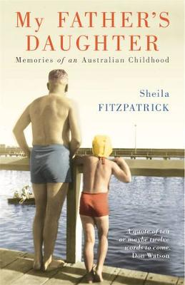 My Father's Daughter by Sheila Fitzpatrick