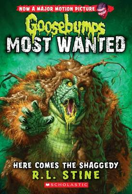 Goosebumps Most Wanted: #9 Here Comes the Shaggedy by R,L Stine