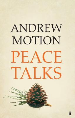Peace Talks by Sir Andrew Motion