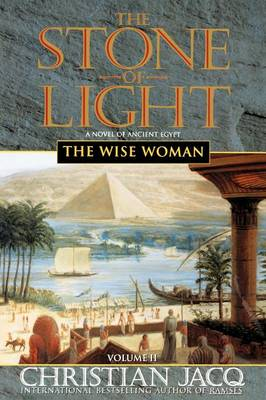 The Stone of Light The Wise Woman Volume 2 by Christian Jacq