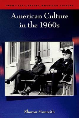 American Culture in the 1960s by Sharon Monteith