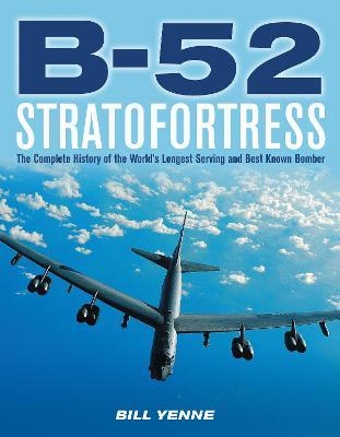 B-52 Stratofortress by Bill Yenne