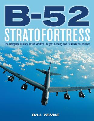 B-52 Stratofortress by Bill Yenne