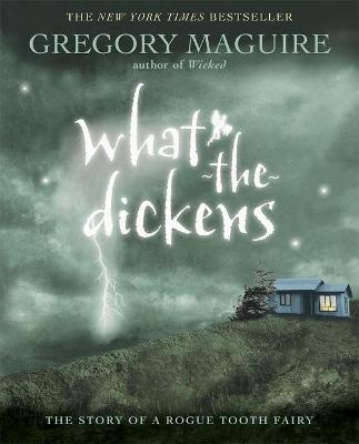 What-The-Dickens: The Story Of A Rogue T book