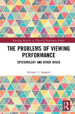 The Problems of Viewing Performance: Epistemology and Other Minds book