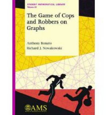 The Game of Cops and Robbers on Graphs by Anthony Bonato
