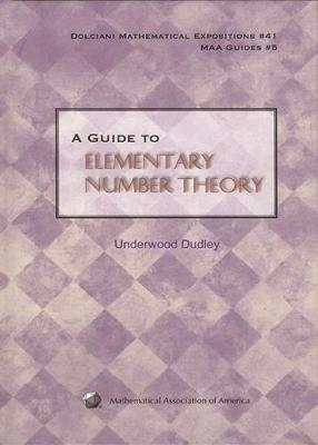 Guide to Elementary Number Theory by Underwood Dudley