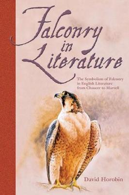 Falconry in Literature by Dave Horobin