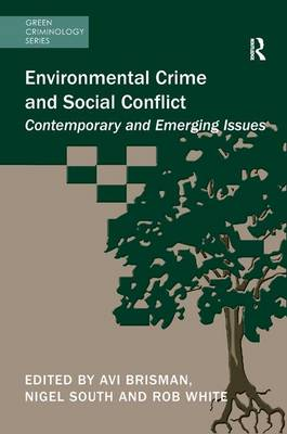 Environmental Crime and Social Conflict by Avi Brisman