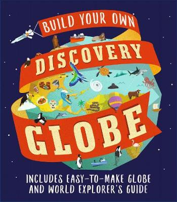 Discovery Globe: Build-Your-Own Globe Kit by Leon Gray
