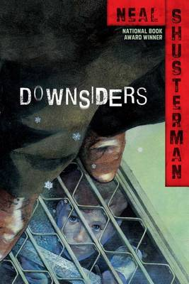 Downsiders by Neal Shusterman