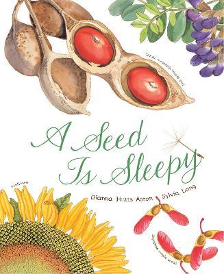 Seed Is Sleepy by Dianna Aston
