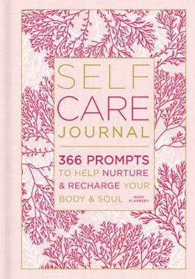 Self-Care Journal: 366 Prompts to Help Nurture & Recharge Your Body & Soul book