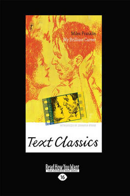 My Brilliant Career: Text Classics by Miles Franklin