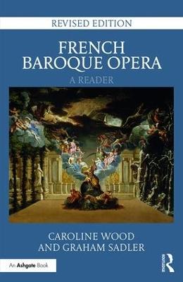 French Baroque Opera: A Reader book