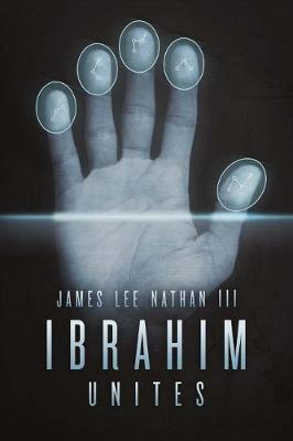 Ibrahim Unites by James Lee Nathan