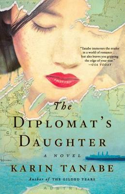 The Diplomat's Daughter by Karin Tanabe