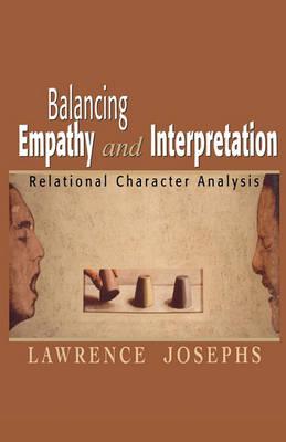 Balancing Empathy and Interpretation by Lawrence Josephs