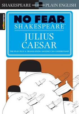 Julius Caesar (No Fear Shakespeare) by SparkNotes