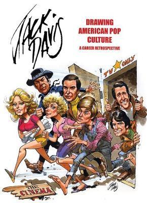 Jack Davis: Drawing American Pop Culture by Jack Davis