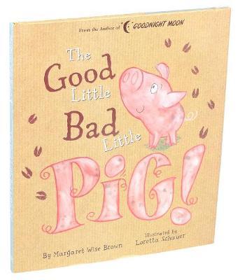 Good Little Bad Little Pig! by Margaret Wise Brown