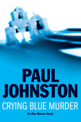 Crying Blue Murder by Paul Johnston
