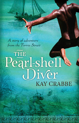 Pearl-shell Diver: A Story of adventure from the Torres Strait by Kay Crabbe