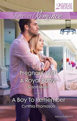 PREGNANT WITH A ROYAL BABY!/A BOY TO REMEMBER by Susan Meier
