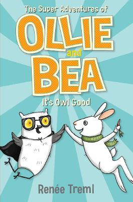 It's Owl Good: The Super Adventures of Ollie and Bea 1 book