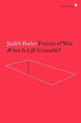 Frames of War by Judith Butler