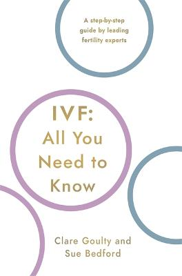 IVF: All You Need To Know by Susan Bedford