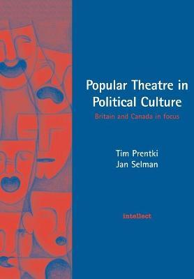 Popular Theatre in Political Culture by Tim Prentki