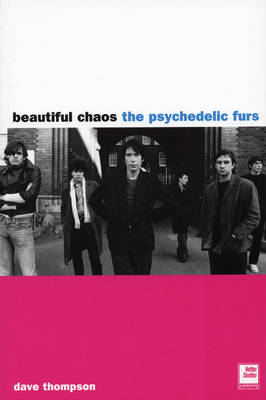 The Psychedelic Furs by Dave Thompson