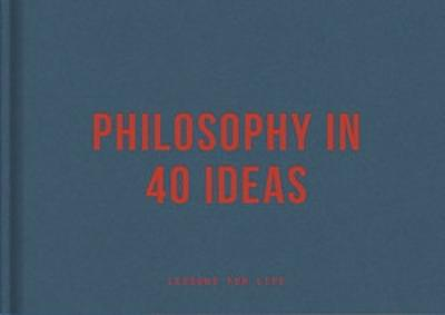 Philosophy in 40 ideas: From Aristotle to Zhong by The School of Life
