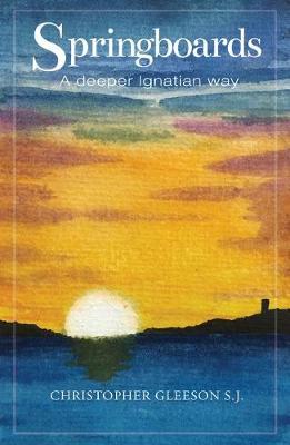 Springboards: A Deeper Ignatian Way book