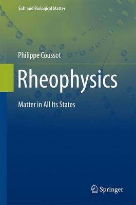 Rheophysics: Matter in all its States by Philippe Coussot
