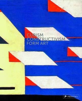 Cubism-Constructivism- Form Art by Agnes Husslein-Arco