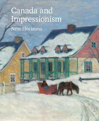 Canada and Impressionism: New Horizons by National Gallery of Canada
