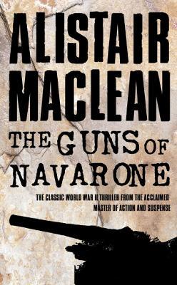 Guns of Navarone by Alistair MacLean