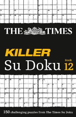 The Times Killer Su Doku Book 12 by The Times Mind Games