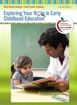 Exploring Your Role in Early Childhood Education by Joan Packer Isenberg