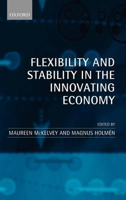Flexibility and Stability in the Innovating Economy by Maureen McKelvey