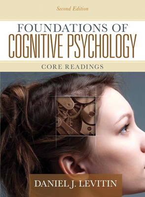 Foundations of Cognitive Psychology by Daniel J. Levitin