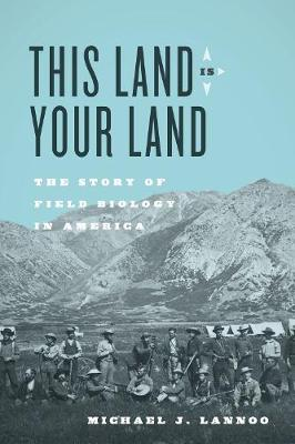 This Land Is Your Land by Michael J. Lannoo