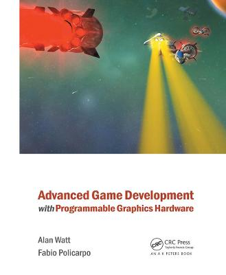 Advanced Game Development with Programmable Graphics Hardware by Alan Watt
