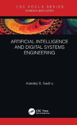 Artificial Intelligence and Digital Systems Engineering by Adedeji B. Badiru