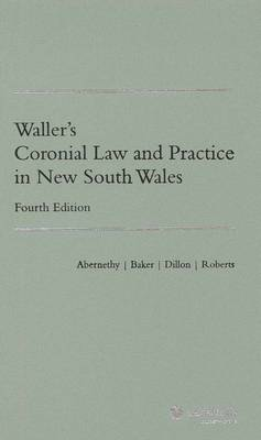 Waller's Coronial Law and Practice in New South Wales by Baker, Dillon & Roberts Abernethy