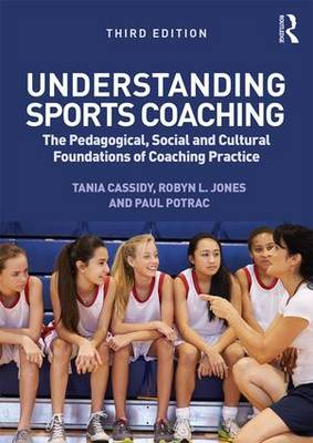 Understanding Sports Coaching by Tania Cassidy
