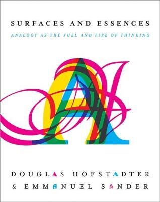 Surfaces and Essences by Douglas R. Hofstadter