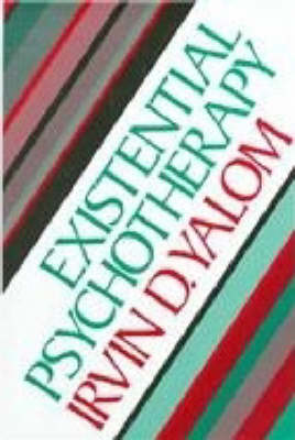 Existential Psychotherapy by Irvin D. Yalom